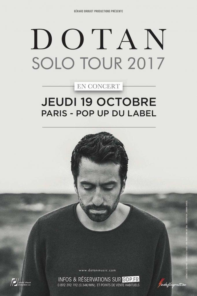 Dotan en concert au Pop-Up du Label à Paris le 19 octobre 2017 - Affiche avec Indeflagration et Gérard Drouot Production
